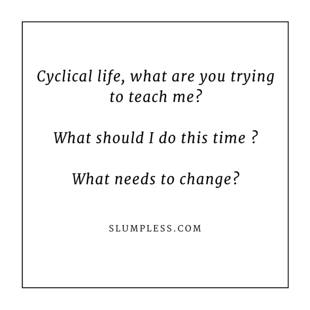 cyclical life